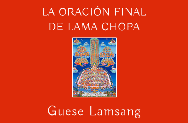 LA ORACIÓN FINAL DE LAMA CHOPA